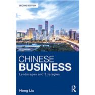 Chinese Business: Landscapes and Strategies by Liu; Hong, 9781138918245