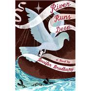 River Runs Deep by Bradbury, Jennifer, 9781442468245