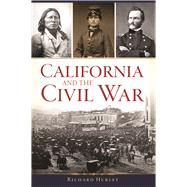 California and the Civil War by Hurley, Richard, 9781625858245