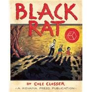 Black Rat by Closser, Cole, 9781927668245