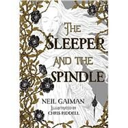 The Sleeper and the Spindle by Gaiman, Neil; Riddell, Chris, 9780062398246