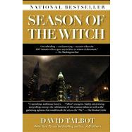 Season of the Witch Enchantment, Terror, and Deliverance in the City of Love by Talbot, David, 9781439108246