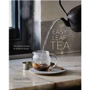 Easy Leaf Tea by D'offay, Timothy, 9781849758246