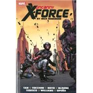 Uncanny X-Force by Rick Remender by Remender, Rick; Tan, Billy; Tocchini, Greg; Noto, Phil; McKone, Mike, 9780785188247