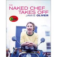 The Naked Chef Takes Off by Oliver, Jamie, 9781401308247