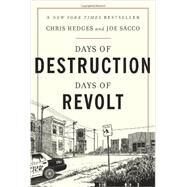 Days of Destruction, Days of Revolt by Hedges, Chris; Sacco, Joe, 9781568588247
