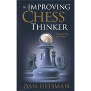 The Improving Chess Thinker by Heisman, Dan, 9780979148248
