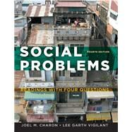 Social Problems Readings with Four Questions by Charon, Joel M.; Vigilant, Lee G., 9781133318248