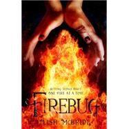 Firebug by McBride, Lish, 9781250068248
