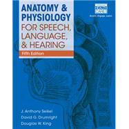 Anatomy & Physiology for Speech, Language, and Hearing, 5th (with Anatesse Software Printed Access Card) by Seikel, J. Anthony; Drumright, David G.; King, Douglas W., 9781285198248