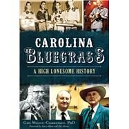 Carolina Bluegrass by Wilson-Giarratano, Gail, Ph.D.; Klein, Larry; Ahrens, Pat, 9781467118248