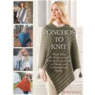 Ponchos to Knit More than 40 Projects and Paired Accessories in Classic and Contemporary Styles by Samson, Denise, 9781570768248
