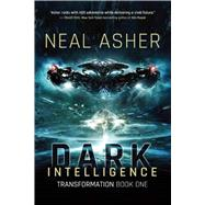 Dark Intelligence: Transformation by Asher, Neal, 9781597808248