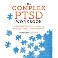 The Complex PTSD Workbook by Schwartz, Arielle; Knipe, Jim, 9781623158248