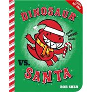 Dinosaur vs. Santa (Board Book) by Shea, Bob; Shea, Bob, 9781423168249