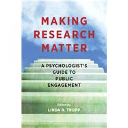 Making Research Matter by Tropp, Linda R., 9781433828249