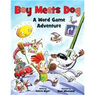 Boy Meets Dog by Wyatt, Valerie; Whamond, Dave, 9781554538249