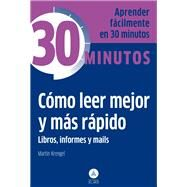 Como leer mejor y mas rapido libros, informes y mails / How to Read Better and Faster Books, Reports and E-mails by Krengel, Martin, 9788415618249