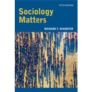 Sociology Matters by Schaefer, Richard T., 9780073528250