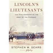 Lincoln's Lieutenants by Sears, Stephen W., 9780618428250