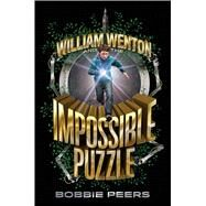 William Wenton and the Impossible Puzzle by Peers, Bobbie; Chace, Tara, 9781481478250