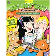 Brainy Day Activities Word Searches, Mazes, and More, Ages 6 - 8 by Thinking Kids; Carson-Dellosa Publishing Company, Inc., 9781483838250