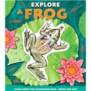 Explore a Frog by Bakken, Aimee, 9781626868250