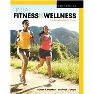 Total Fitness & Wellness, The MasteringHealth Edition, Brief Edition Plus MasteringHealth with eText -- Access Card Package by Powers, Scott K.; Dodd, Stephen L., 9780134378251