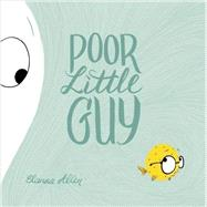 Poor Little Guy by Allen, Elanna, 9780525428251