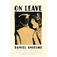 On Leave A Novel by Anselme, Daniel; Bellos, David, 9780865478251
