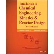 Introduction to Chemical Engineering Kinetics and Reactor Design by Hill, Charles G., Jr.; Root, Thatcher W., 9781118368251