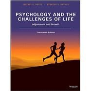 Psychology and the Challenges of Life by Nevid, Jeffrey S.; Rathus, Spencer A., 9781118978252