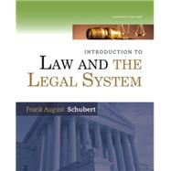 Introduction to Law and the Legal System by Schubert, 9781285438252