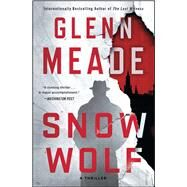 Snow Wolf A Thriller by Meade, Glenn, 9781451688252