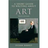 A Short Guide to Writing About Art by Barnet, Sylvan, 9780205708253