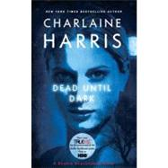 Dead Until Dark A Sookie Stackhouse Novel by Harris, Charlaine, 9780441018253