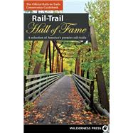 Rail-Trail Hall of Fame A selection of America's premier rail-trails by Unknown, 9780899978253