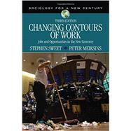 Changing Contours of Work by Sweet, Stephen; Meiksins, Peter, 9781483358253