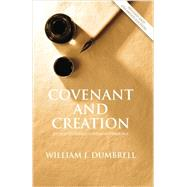 Covenant and Creation: An Old Testament Covenant Theology by Mr William J Dumbrell, 9781842278253