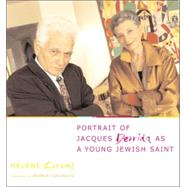 Portrait Of Jacques Derrida As A Young Jewish Saint by Cixous, Helene, 9780231128254