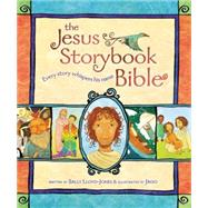 Jesus Storybook Bible : Every Story Whispers His Name by Written by Sally Lloyd -Jones, 9780310708254