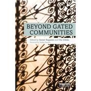 Beyond Gated Communities by Bagaeen; Samer, 9780415748254