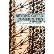 Beyond Gated Communities by Bagaeen; Samer, 9780415748254