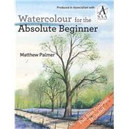 Watercolour for the Absolute Beginner by Palmer, Matthew, 9781844488254