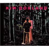 Kim Dorland by Atanassova, Katerina; Enright, Robert; Spalding, Jeffrey, 9781927958254