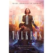 Ghost Talkers by Kowal, Mary Robinette, 9780765378255