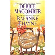 A Little Bit Country Blackberry Summer by Macomber, Debbie; Thayne, RaeAnne, 9780778318255