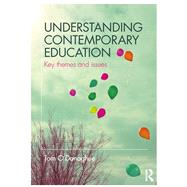 Understanding Contemporary Education: Key themes and issues by O'Donoghue; Tom, 9781138678255