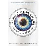 The Vault of Dreamers by O'Brien, Caragh M., 9781250068255