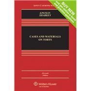 Cases and Materials on Torts by Epstein, Richard A.; Sharkey, Catherine M., 9781454868255